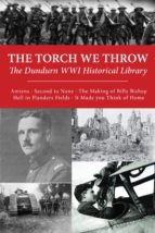The Torch We Throw: The Dundurn WWI Historical Library (ebook)