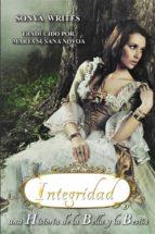 Integridad - Una Historia De La Bella Y La Bestia. (ebook)