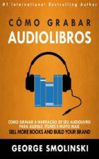 Cómo Grabar Audiolibros (ebook)