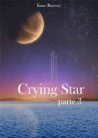 Crying Star, Parte 3 (ebook)