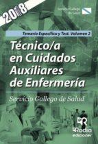 TÉCNICO/A EN CUIDADOS AUXILIARES DE ENFERMERÍA. SERVICIO GALLEGO DE SALUD. TEMARIO ESPECÍFICO Y TEST. VOLUMEN 2