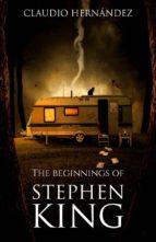 The Beginnings Of Stephen King (ebook)