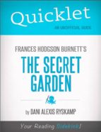 QUICKLET ON FRANCES HODGSON BURNETT'S THE SECRET GARDEN (CLIFFNOTES-LIKE SUMMARY)
