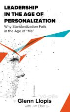 LEADERSHIP IN THE AGE OF PERSONALIZATION