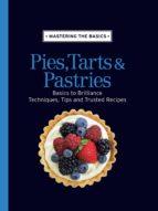 Mastering the Basics: Pies, Tarts & Pastries (ebook)