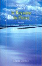 LE ROYAUME DU FLEUVE