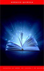 Cuentos De Amor, de locura y de muerte (ebook)