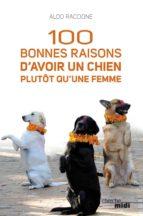 100 BONNES RAISONS D'AVOIR UN CHIEN PLUTÔT QU'UNE FEMME
