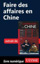 FAIRE DES AFFAIRES EN CHINE