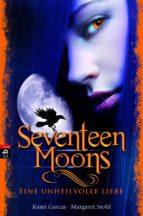 Seventeen Moons - Eine unheilvolle Liebe (ebook)