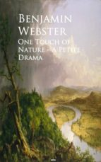 ONE TOUCH OF NATURE - A PETITE DRAMA