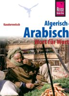 Reise Know-How Sprachführer Algerisch-Arabisch - Wort für Wort: Kauderwelsch-Band 126 (ebook)