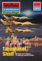 PERRY RHODAN 1661: TABUPLANET SHAFT