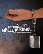 RETTUNG AUS DER HÖLLE ALKOHOL