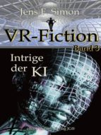 INTRIGE DER KI (VR-FICTION 3)