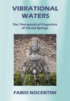 Vibrational Waters. The Therapeutical Properties of Sacred Springs