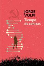 TIEMPO DE CENIZAS (TRILOGÍA DEL SIGLO XX 3)