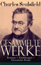 Gesammelte Werke: Romane + Erzählungen + Historische Werke (Vollständige Ausgaben) (ebook)