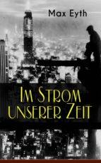 Im Strom unserer Zeit (Gesamtausgabe in 3 Bänden) (ebook)