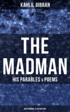THE MADMAN - HIS PARABLES & POEMS (With Original Illustrations) (ebook)