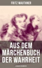 Aus dem Märchenbuch der Wahrheit (Satirische Geschichten) (ebook)
