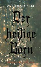 DER HEILIGE BORN: HISTORISCHER ROMAN
