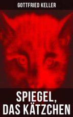 Spiegel, das Kätzchen (Vollständige Ausgabe) (ebook)