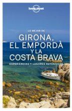 Lo mejor de Girona, el Empordà y la Costa Brava (ebook)