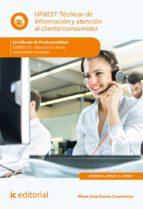 Técnicas de información y atención al cliente/consumidor. COMT0110 (ebook)