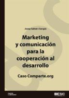 Marketing y comunicación para la cooperación al desarrollo. Caso comparte.org