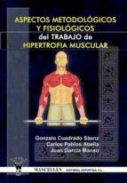 ASPECTOS METODOLÓGICOS Y FISIOLÓGICOS DEL TRABAJO DE HIPERTROFIA MUSCULAR (ebook)