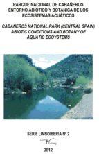 Parque Nacional de Cabañeros. Entorno abiótico y  botánica de los  ecosistemas acuáticos (ebook)