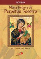 Novena Nossa Senhora do Perpétuo Socorro, mãe do belo amor (ebook)