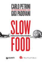Slow food. Storia di un'utopia possibile (ebook)