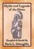MYTHS AND LEGENDS OF THE SIOUX - 38 Sioux Children's Stories (ebook)