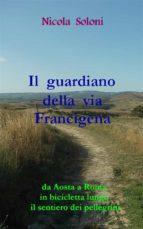 Il guardiano della via Francigena (ebook)