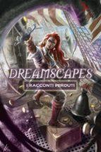 Dreamscapes - I racconti perduti Volume 2 (ebook)