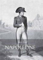Napoleone: il generale che tornò a vivere (ebook)