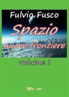 Spazio nuove frontiere. Volume 1 (ebook)