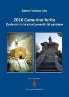 2016 Camerino ferita. Onde sismiche e turbamenti del pensiero (ebook)