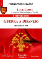 I due Leoni - Guerra a Bisanzio - ep. #6 di 8 (ebook)