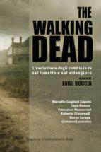 The walking dead l'evoluzione degli zombie in tv nel fumetto e nel videogioco (ebook)