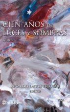 Cien años de luces y sombras (Tomo 2) (ebook)