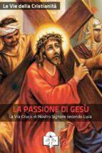 La Passione di Gesù (ebook)