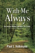 With Me Always, My Journey Without and With  The Trinity (ebook)