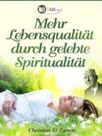 MEHR LEBENSQUALITÄT DURCH GELEBTE SPIRITUALITÄT