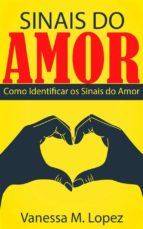 Sinais Do Amor: Como Identificar Os Sinais Do Amor (ebook)