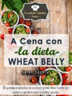A Cena Con La Dieta Wheat Belly (ebook)
