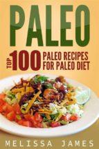 Paleo: Top 100 Paleo Recipes For Paleo Diet (ebook)