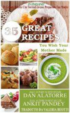 35 Grandi Ricette Che Vorresti Avesse Preparato Tua Madre (ebook)
